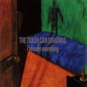 trashcan-sinatras-i-ve-seen-everything-1-disc-57887.jpeg